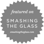 Featured on Smashing the Glass Blog